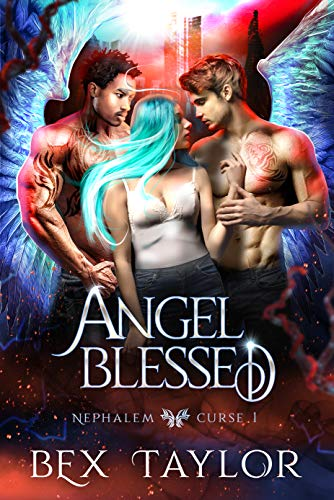 Angel blessed (Nephalem Curse Book 1) by [Bex Taylor]