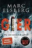 GIER - Wie weit würdest du gehen?: Roman von Marc Elsberg