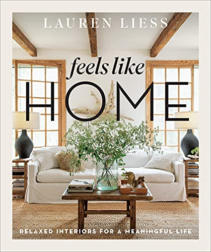 <em>Feels Like Home: Relaxed Interiors for a Meaningful Life</em>