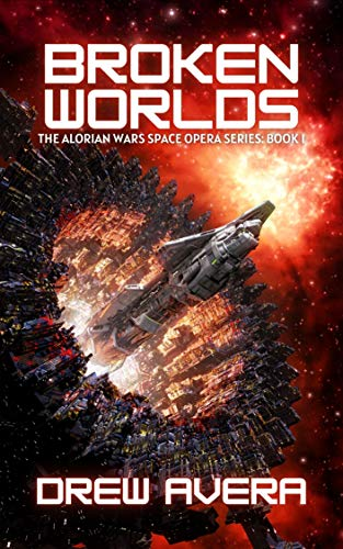 BROKEN WORLDS: THE ALORIAN WARS SPACE OPERA SERIES Kindle Edition by Drew Avera  (Author), Deanne Charlton (Editor)