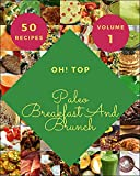 Oh! Top 50 Paleo Breakfast And Brunch Recipes Volume 1: Cook it Yourself with Paleo Breakfast And Brunch Cookbook!