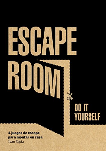 Escape room. Do it yourself: 4 juegos de escape para montar en casa (Librojuego)