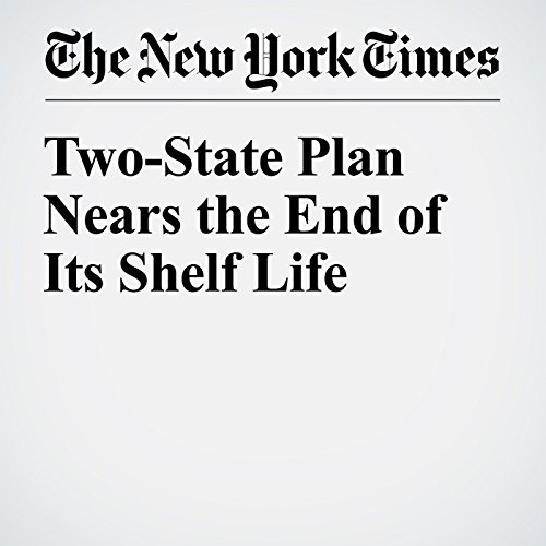 Two-State Plan Nears the End of Its Shelf Life cover art