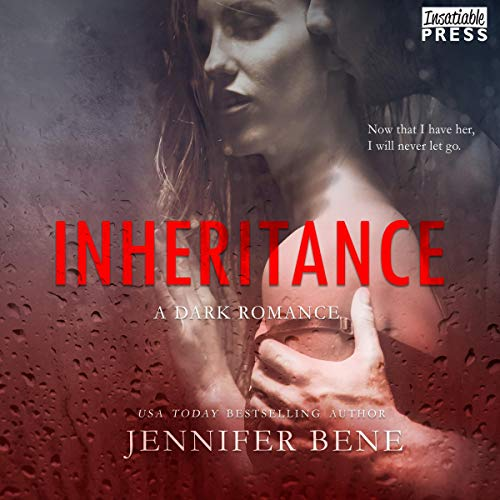 Inheritance: A Dark Romance Audiobook By Jennifer Bene cover art