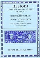 Hesiodi Theogonia, Opera et Dies Scutum; Fragmenta Selecta (Oxford Classical Text)