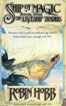 The Liveship Traders 1: Ship of Magic by Hobb, Robin New edition (2008)
