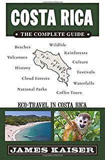 Costa Rica: The Complete Guide: Ecotourism in Costa Rica (Color Travel Guide)