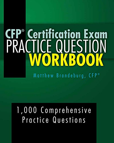 CFP Certification Exam Practice Question Workbook: 1,000 Comprehensive Practice Questions (2019 Edition)