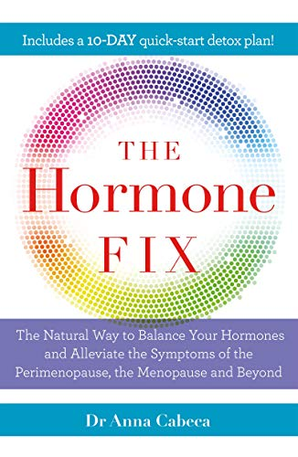Cabeca, A: Hormone Fix: The natural way to balance your hormones, burn fat and alleviate the symptoms of the perimenopause, the menopause and beyond