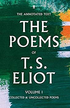The Poems of T S Eliot  Collected and Uncollected Poems  Volume 1