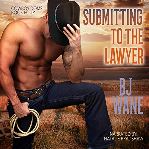 Submitting to the Lawyer Audiobook By BJ Wane cover art