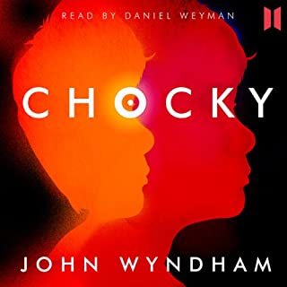Chocky                   By:                                                                                                                                 John Wyndham                               Narrated by:                                                                                                                                 Daniel Weyman                      Length: 4 hrs and 16 mins     108 ratings     Overall 4.5