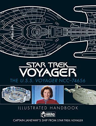 Star Trek: The U,S,S, Voyager NCC-74656 Illustrated Handbook: Captain Janeway's Ship from Star Trek: Voyager