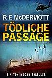 Tödliche Passage: Ein Tom Dugan Thriller (Tom Dugan Serie 1)