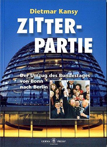 Zitterpartie: Der Umzug des Bundestages von Bonn nach Berlin