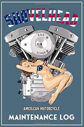 Shovelhead American Motorcycle Maintenance Log: Harley Davidson V-Twin Old School Bikini Pinup Retro . Might as well have a cool notepad at the shop. 100 Blank lined pages.