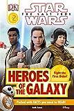 DK Reader L2 Star Wars The Last Jedi Heroes of the Galaxy (DK Readers Level 2)