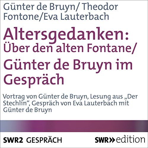 Altersgedanken: Über den alten Fontane                   By:                                                                                                                                 Günter de Bruyn,                                                                                        Theodor Fontane,                                                                                        Eva Lauterbach                               Narrated by:                                                                                                                                 Günter de Bruyn,                                                                                        Elke Twiesselmann,                                                                                        Eva Lauterbach                      Length: 1 hr and 38 mins     Not rated yet     Overall 0.0