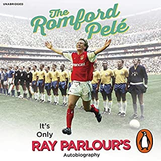 The Romford Pelé     It's Only Ray Parlour's Autobiography              By:                                                                                                                                 Ray Parlour                               Narrated by:                                                                                                                                 Paul Thornley                      Length: 6 hrs and 47 mins     266 ratings     Overall 4.6