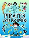Pirates : livre d'activités pour enfants: Un cahier d'exercices amusant pour les petits âgés de 3 à 10 ans avec des labyrinthes, des jeux pour ... cachés, des coloriages et bien plus encore