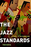 "book cover: ""The Jazz Standards"" by Ted Gioia"