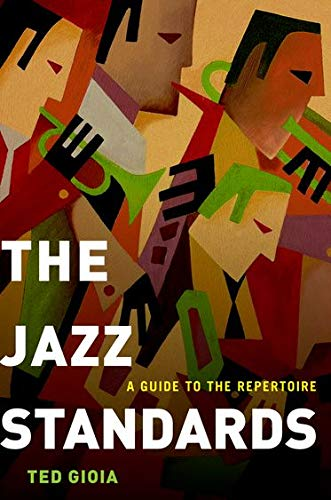 The Jazz Standards: A Guide to the Repertoire