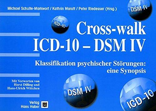 Crosswalk ICD-10 - DSM IV: Klassifikation psychischer Störungen: eine Synopsis