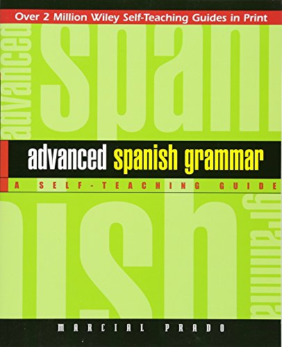 Advanced Spanish Grammar: A Self-Teaching Guide, Second...