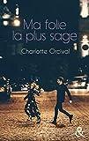 Ma folie la plus sage : Un roman féminin moderne sur l'amour, la célébrité et le tourbillon des nuits parisiennes (&H)