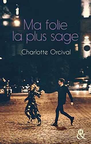 Ma folie la plus sage : Un roman féminin moderne sur l'amour, la célébrité et le tourbillon des nuits parisiennes (&H) (French Edition)