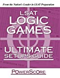 The PowerScore LSAT Logic Games Ultimate Setups Guide (Powerscore Test Preparation)