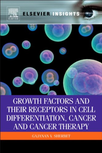 Growth Factors and Their Receptors in Cell Differentiation, Cancer and Cancer Therapy (Elsevier Insights) (English Edition)