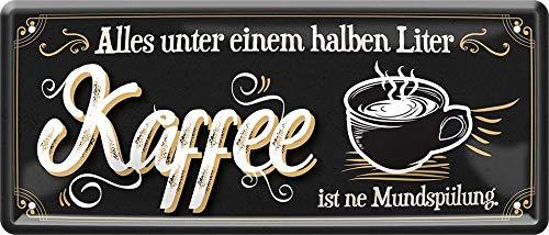 """Blechschilder Lustiger Caffee Spruch """"Alles UNTER EINEM HALBEN Liter Kaffee ."""" Deko Humor Türschild Tür Küche Metallschild Schild Witziges Geschenk zum Geburtstag oder Weihnachten 28x12 cm"""