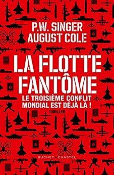 La Flotte fantôme: Le troisième conflit mondial est déjà là (French Edition) by [P. W. Singer, August Cole]