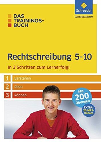 Das Trainingsbuch - Ausgabe 2015: Rechtschreibung 5-10