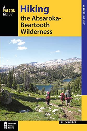 Hiking the Absaroka-Beartooth Wilderness, Third Edition (Where to Hike)
