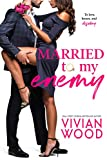 Married To My Enemy: A Steamy Enemies To Lovers Romance (English Edition)
