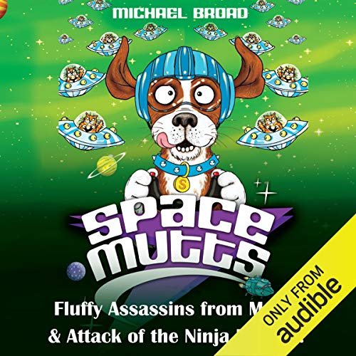 Spacemutts: Fluffy Assassins from Mars! & Attack of the Ninja Kittens! audiobook cover art