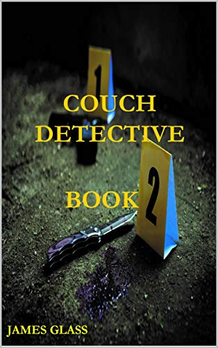 Couch Detective Book 2 (Book 1) by [James Glass]