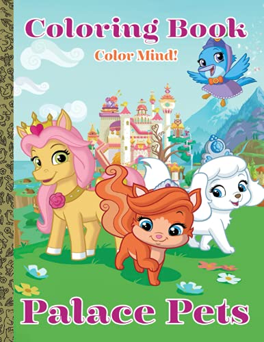 Color Mind! - Palace Pets Coloring Book: One Of The Coolest Ways To Relax And Boost Creativity With Flawless Images