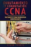 Enrutamiento y conmutación CCNA: Enrutamiento y conmutación esencial para principiantes(Libro En Español/ CCNA Routing and Switching Spanish Book Version): 1