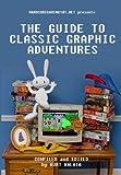 Hardcoregaming101.net Presents: The Guide to Classic Graphic Adventures - Kurt Kalata