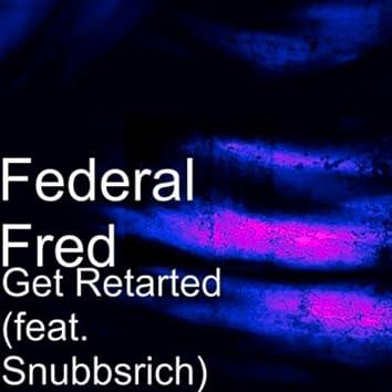 Get Retarted (feat. Snubb Rich)
