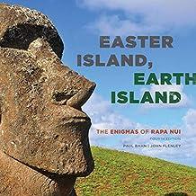 Easter Island, Earth Island: The Enigmas of Rapa Nui