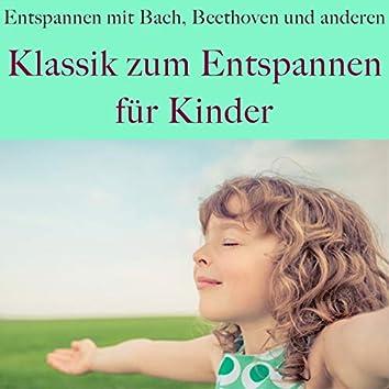 Klassik zum Entspannen für Kinder (Entspannen mit Mozart, Beethoven und anderen)