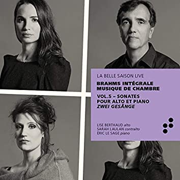 Brahms: Sonates pour alto et piano, Zwei Gesänge (Intégrale musique de chambre), Vol. 5 (Live)