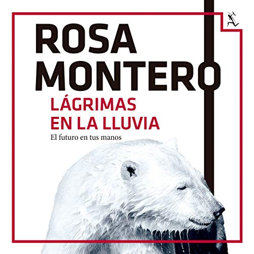 Lágrimas en la Lluvia Audiobook By Rosa Montero cover art