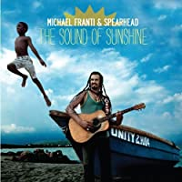 The Sound of Sunshine by Michael Franti & Spearhead (2010-09-21)