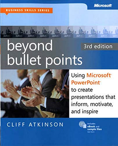 Beyond Bullet Points, 3rd Edition: Using Microsoft...