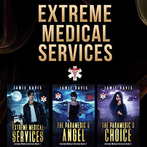 Extreme Medical Services Box Set, Vol 1 - 3: Medical Care of the Fringes of Humanity audiobook cover art